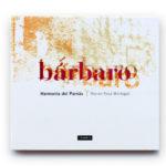 Bárbaro, el nuevo cd de Harmonía del Parnás